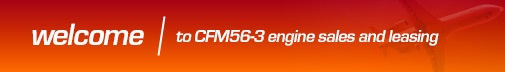 Welcome to CFM56-3 Engine Sales and Leasing